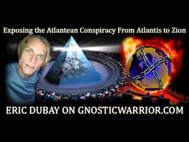 Exposing the Atlantean Conspiracy with Eric Dubay - Gnostic Warrior#33