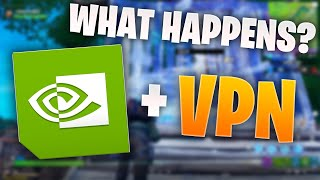 What Happens If You Use A Vpn With Geforce Now?