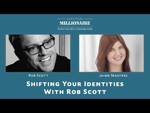 Shifting Your Identities With Rob Scott