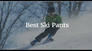 Ski Pants - Best Ski Pants