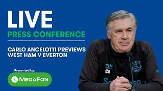 LIVE! CARLO ANCELOTTI'S PRESS CONFERENCE: WEST HAM v EVERTON
