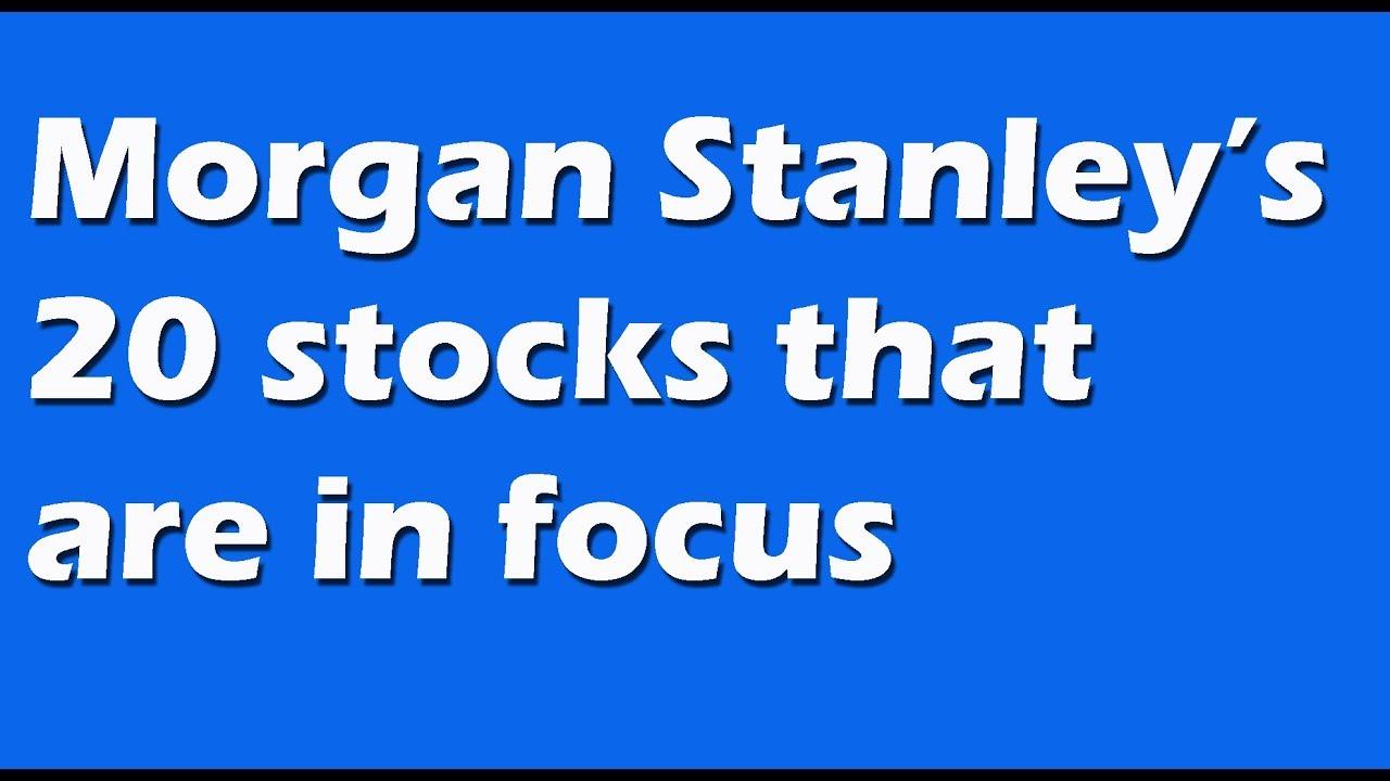 Morgan Stanley's list of Stocks in Focus in Indian Market 2018