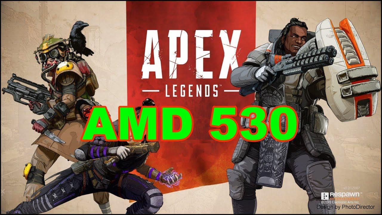 Apex Legends Gaming Amd Radeon 530 Benchmark