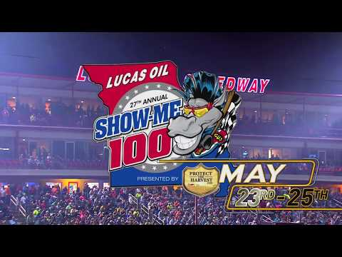 May 23rd-25th, 2019: 27th Annual Lucas Oil Show-Me 100 Presented by ProtectTheHarvest.com