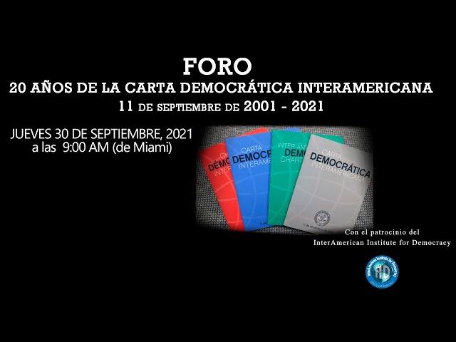 """FORO: """"20 AÑOS DE LA CARTA DEMOCRATICA INTERAMERICANA (11 de septiembre de 2001 - 2021)"""""""