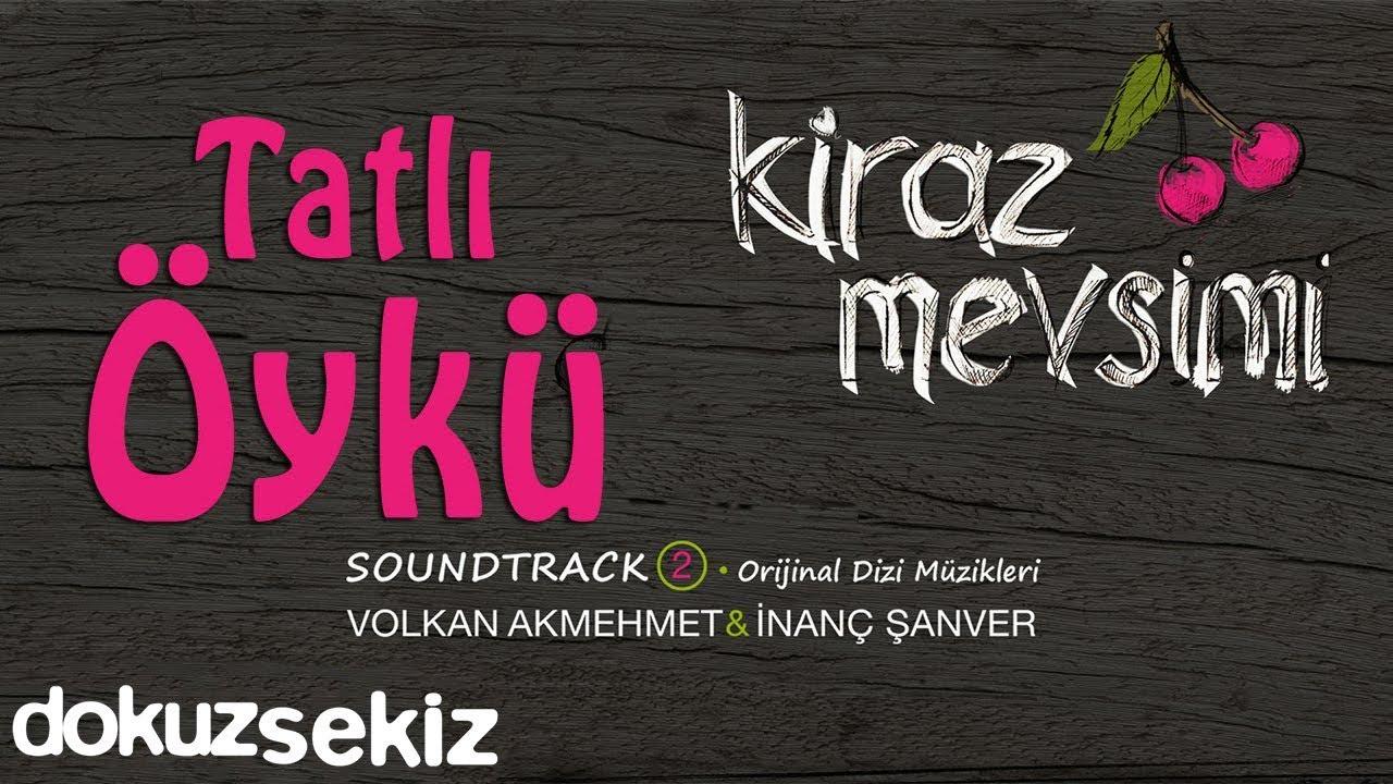 Tatlı Öykü - Volkan Akmehmet & İnanç Şanver (Cherry Season)  (Kiraz Mevsimi Soundtrack 2)