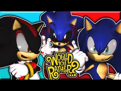 Sonic, Sonic.EXE & Shadow Plays Would You Rather?