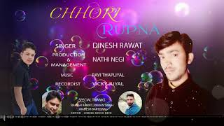 Chhori Rupna NEW LETEDT GARHWALI SONG 2019 DINESH RAWAT JYOTI MUSIC PRODUCTION
