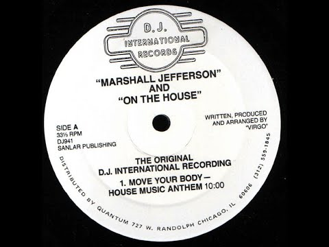 Gotta Have House Music All Night Long : Marshall Jefferson - Move Your Body (Solardo Mix)