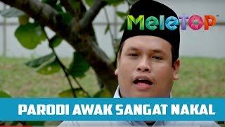 Parodi Awak Sangat Nakal - MeleTOP Episod 211 [15.11.2016]