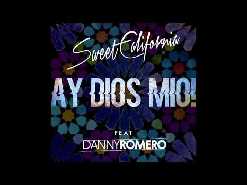 Sweet California - Ay dios mío! feat. Danny Romero (Audio Oficial)