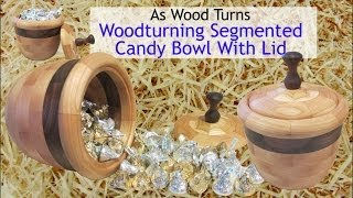Woodturning Segmented Candy Bowl With Lid