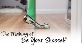 The Making of Be Your Shoeself Thumbnail