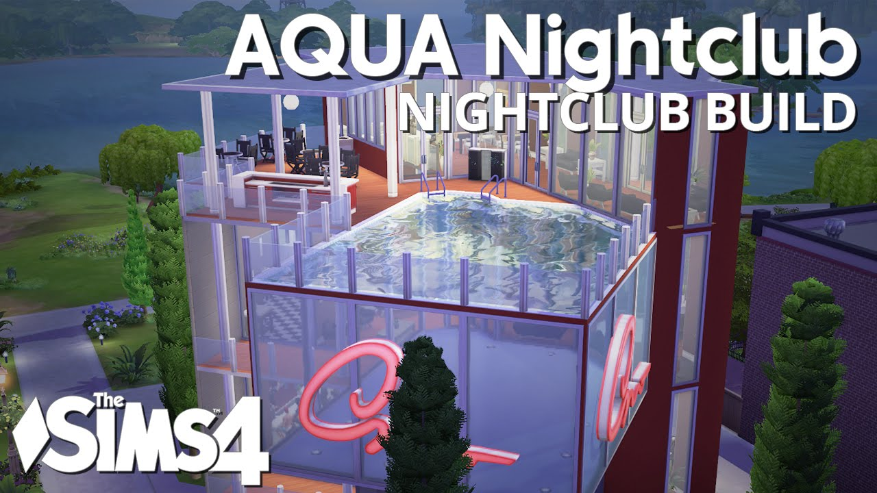 The sims 4 building aqua nightclub youtube Building on a lot