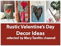 Best Rustic Valentines Day Decor Ideas - Crafts to Make and Sell - Valentines Day Ideas