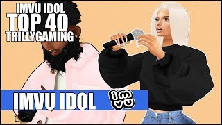 IMVU IDOL *😆SUPER FUNNY😂* WITH Cheef AGTV,ALLSTAR,FEENOVA,NAZGOTSTACKS,dopestudioz,KAI Miliano