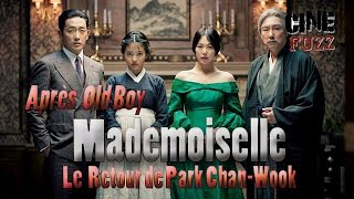 Mademoiselle - Le Retour de Park Chan Wook - Cinefuzz