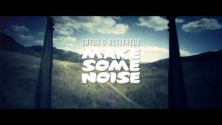 Zatox & Activator - Make Some Noise (Official Video)