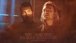 Tohi Featuring Sami Beigi - Ba Man Miraghsi OFFICIAL VIDEO HD