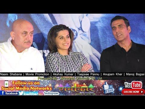 Naam Shabana | Movie Promotion | Akshay Kumar | Taapsee Pannu | Anupam Kher | Namokar Channel