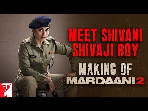 Making | Meet Shivani Shivaji Roy | Mardaani 2 | Rani Mukerji