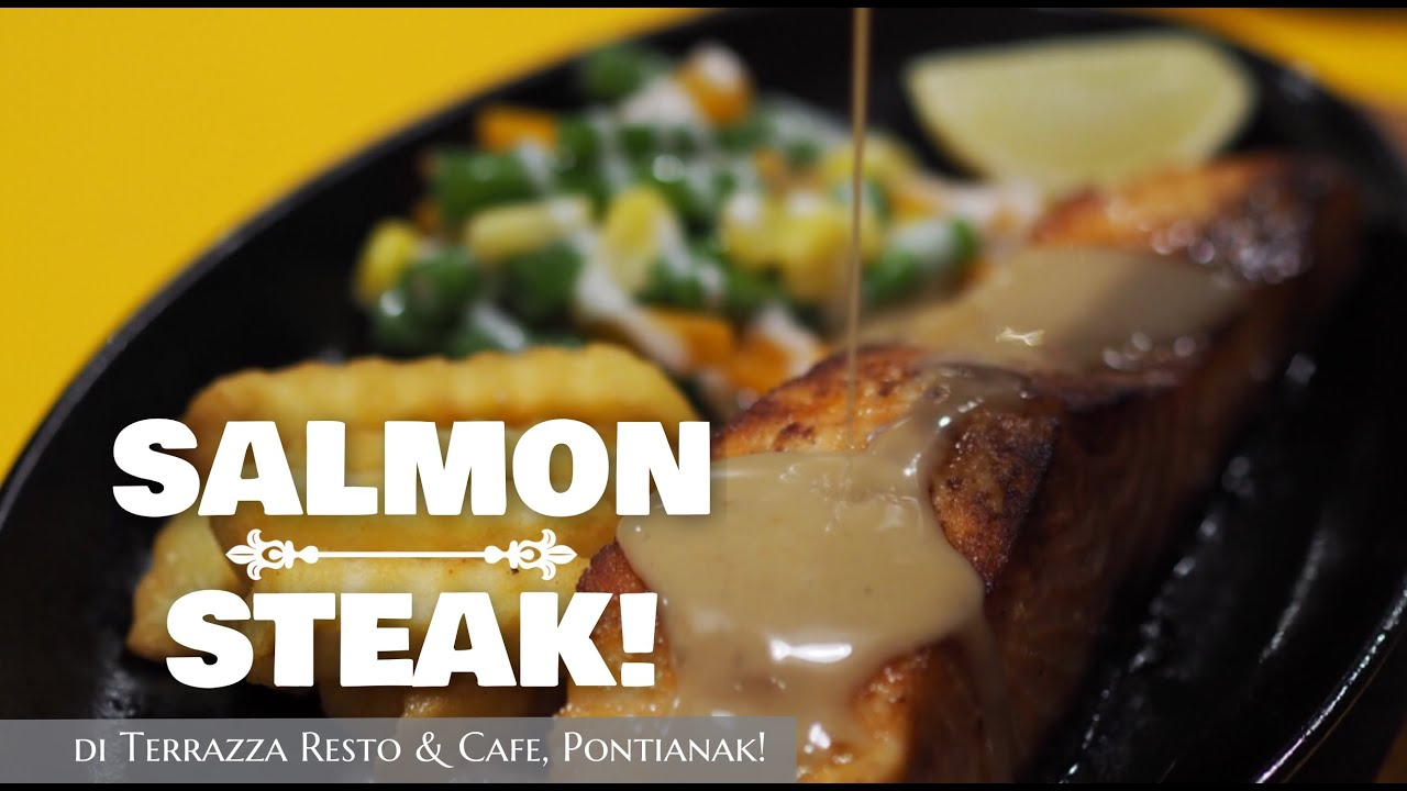 Salmon Steak Terrazza Cafe Resto Youtube
