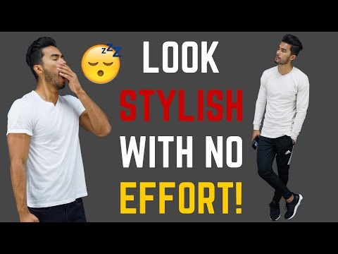 How to Look Stylish With NO EFFORT