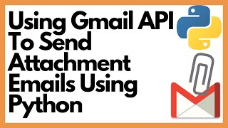 Using Gmail's API To Send Attachment Email Using Python