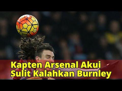 Kapten Arsenal Akui Sulit Kalahkan Burnley