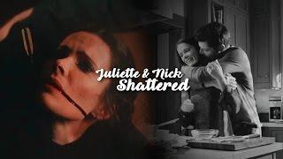 Juliette & Nick | Shattered (6x13)