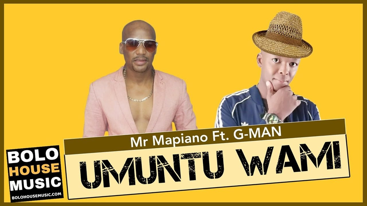 Mr Mapiano - Umuntu Wami Feat. G-Man (New Hit 2021)