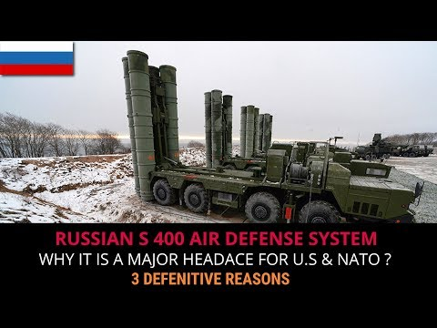 RUSSIAN S 400 -A MAJOR HEADACHE FOR U.S & NATO