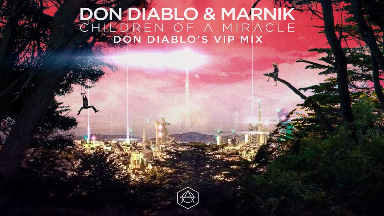 Don Diablo & Marnik - Children Of A Miracle (Don Diablo's VIP Mix)