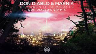 Скачать Don Diablo Marnik Children Of A Miracle Don Diablo S VIP Mix