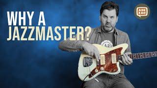 Why A Jazzmaster? Ask Zac 64