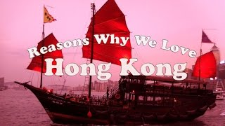 Reasons Why We Love: Hong Kong - Things To Do In Hk