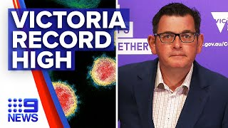 Coronavirus: Victoria records highest daily cases and death toll | 9 News Australia
