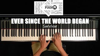 ♪ Ever Since The World Began - Survivor/ Piano Cover