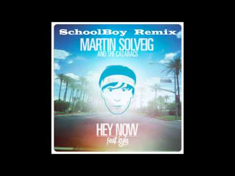 Martin Solveig & The Cataracs - Hey Now ft. Kyle (Schoolboy Remix)