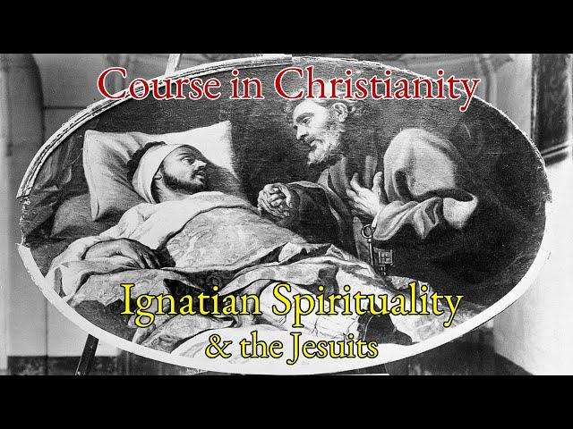 Course in Christianity - Ignatian Spirituality and the Jesuits