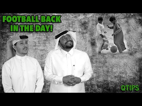 #QTip: Playing football in Qatar during the old days