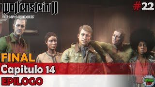 Wolfenstein 2 The New Colossus | Capitulo 14 FINAL | Epilogo | Sin comentarios En español