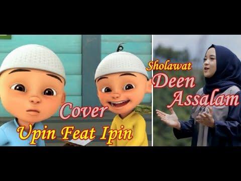 Sholawat Deen Assalam versi Upin dan Ipin lirik | Deen Assalam Nissa Sabyan Cover Upin feat Ipin