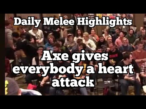 Daily Melee Highlights: Axe gives everybody a heart attack