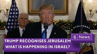 Trump recognises Jerusalem: what is happening in Israel and Palestine?
