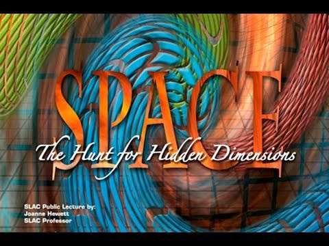 Public Lecture—Space: The Hunt for Hidden Dimensions