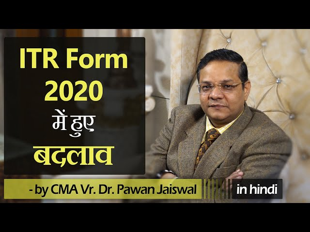 Changes in ITR Form 2020 | Assessment Year 2020-21