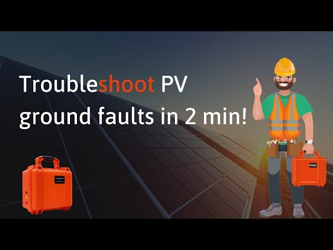How To find Solar PV Ground Faults - fast and easy with the EmaZys Z100 PV Analyzer.