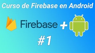 Curso de Firebase en Android #1 La implementación