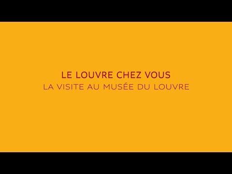 Le Louvre chez vous - La visite au musée